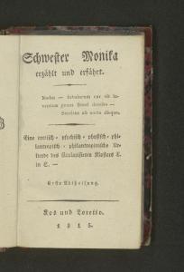 Anonymus: Schwester Monika erzählt und erfährt: eine erotisch-psychisch-physisch-philantropisch-philantropinische Urkunde des säkularisierten Klosters X. in S... [Posen]: [Kühn] 1815. Wienbibliothek im Rathaus: Secr-A 108.