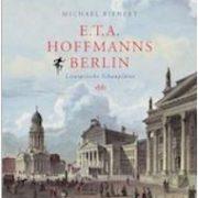 Literarischer Stadtrundgang zu E.T.A. Hoffmann in Berlin