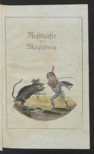 E.T.A Hoffmann: Nußknacker und Mausekönig, in: Kinder-Mährchen von: C.W. Contessa, Friedrich Baron de la Motte Fouqué und E.T.A. Hoffmann. Berlin: Realschulbuchhandlung 1816. SBB PK Sign. B IV 2b, 2077-1