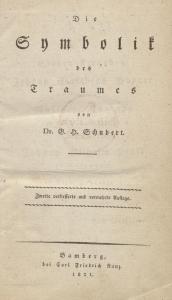 Gotthilf Heinrich Schubert: Die Symbolik des Traumes. Bamberg: Kunz 1821. Staatbibliothek zu Berlin - Preußischer Kulturbesitz. Signatur: Ky 18181.