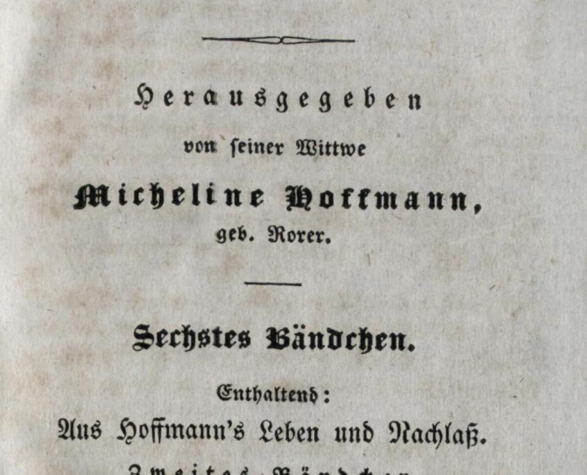 Aus Hoffmann's Leben und Nachlass Bd. 2, in: E.T.W. Hoffmann's erzählende Schriften in einer Auswahl Bd. 6. Stuttgart: Brodhag 1831. SBB PK Sign. Yx 1271-6. CC BY-NC-SA 4.0