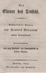 [Hoffmann, E. T. A.]: Die Elixiere des Teufels. Nachgelassene Papiere des Bruders Medardus eines Capuziners. Bd. 1. Berlin: Duncker und Humblot 1815. SBB PK Sign. 19 ZZ 4977-1.